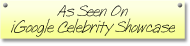 As Seen on iGoogle Celebrity Showcase